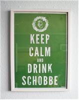 Poster Keep Calm and Drink Schobbe