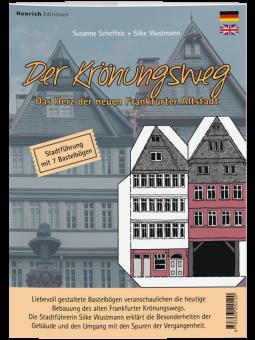 Der Krönungsweg-Das Herz der neuen Frankfurter Altstadt