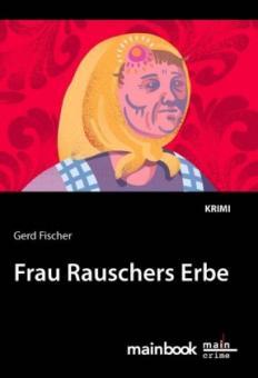 Gerd Fischer - Frau Rauschers Erbe