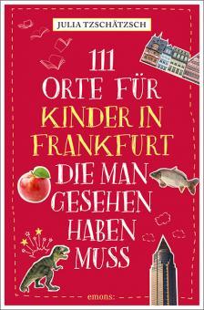 Buch 111 Orte für Kinder in Frankfurt