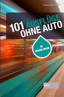"""Buch """"101 Ausflüge ohne Auto Rhein-Main"""""""
