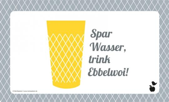 "Brettchen ""Spar Wasser trink Ebbelwei"""