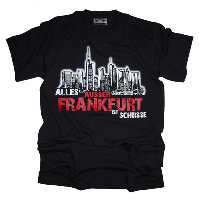 """T-Shirt """"Alles ausser Frankfurt ist scheiße"""" Männer"""