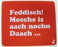 """Mousepad """"Feddisch!"""""""