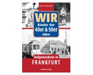 Buch Aufgewachsen in Frankfurt 40er & 50er